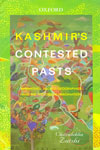Kashmirs Contested Pasts