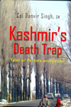 Kashmir Singhs Death Trap