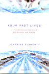 Your Past Lives-A Transformational Journey of Self- discovery and Healing
