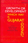 Growth Or Development Which Way is Gujarat Going