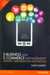 E Business and E Commerce Management Strategy Implementation and Practice