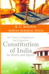Its Time To Implement The Forgotten Constitution Of India For Liberty And Dignity
