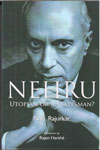 Nehru Utopian Or A Statesman