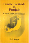 Female Foeticide In Punjab Causes And Consequences