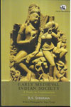 Early Medieval Indian Society a Study in Feudalisation