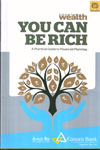 You Can Be Rich A Practical Guide To Financial Planning