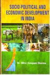 Socio Political And Economic Development In India