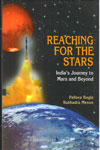 Reaching For The Stars Indias Journey To Mars And Beyond