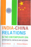 India China Relations In The Contemporary Era Opportunities Obstacles And Outlooks