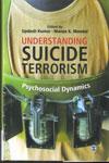 Understanding Suicide Terrorism Psychosocial Dynamics