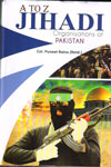 A To Z Jihadi Organisations of Pakistan