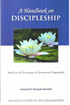 A Handbook On Discipleship Ananda Course In Self-Realisation