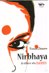 Nirbhaya And Others Who Dared