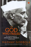 The God Who Failed An Assessment Of Jawaharlal Nehru Leadership