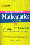 Objective Approach to Mathematics for JEE Main JEE Advanced and other Engineering Entrances Vol 2