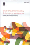 Survey on Business Regulatory Environment for Manufacturing State Level Assessment
