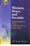 Women Peace And Security Implementation Of The UNSCR 1325 In South Asia