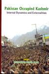 Pakistan Occupied Kashmir Internal Dynamics And Externalities