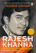 Rajesh Khanna The Untold Story Of Indias First Superstar