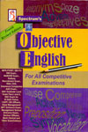 Spectrums Objective English For All Competitive Examinations