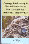 Geology Biodiversity and Natural Resources of Himalaya and Their Intellectual Property Law
