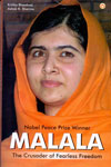 Nobel Peace Prize Winner Malala The Crusader Of Fearless Freedom