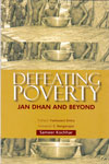 Defeating Poverty Jan Dhan and Beyond