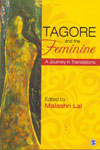 Tagore And The Feminine A Journey In Translations