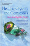 Healing Crystals And Gemstones From Amethyst To Zircon