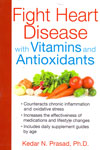 Fight Heart Diseases With Vitamins And Antioxidants