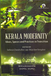 Kerala Modernity Ideas Spaces And Practices In Transition