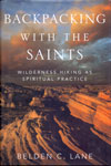 Backpacking With The Saints Wilderness Hiking As Spiritual Practice