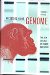 Ancestors In Our Genome The New Science Of Human Evolution