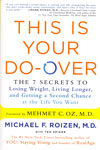 This is Your Do Over the 7 Secrets to Losing Weight Living Longer and Getting a Second Chance at the Life You Want