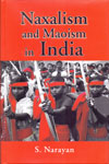 Naxalism And Maoism In India