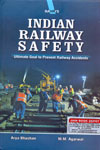 Indian Railway Safety Ultimate Goal to Prevent Railway Accidents in Hardbound