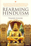 Rearming Hinduism Nature Hinduphobia And The Return of Indian Intelligence