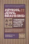 Aryans Jews Brahmins Theorizing Authority Through Myths of Identity