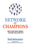 Network Of Champions What Is Right About America And How To Be A Part Of It