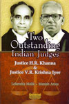 Two Outstanding Indian Judges Justice HR Khanna And Justice VR Krishna Iyer