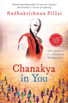 Chanakya in you Adventures of a Modern Kingmaker