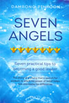 Seven Angels Seven Practical Tips To Becoming A Good Leader