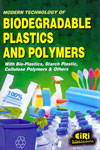 Modern Technology of Biodegradable Plastics and Polymers With Bio Plastics Starch Plastic Cellulose Polymers and Others