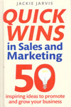Quick Wins In Sales and Marketing 50 Inspiring Ideas To Promote and Grow Your Business