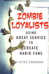 Zombie Loyalists Using Great Service to Create Rabid Fans