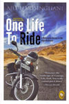 One Life to Ride a Motorcycle Journey to the High Himalayas