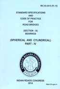 IRC 83 2014 Standard Specifications and Code of Practice for Road Bridges Section IX Bearings Spherical and Cylindrical Part IV