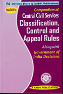 Compendium of Central Civil Services Classification Control and Appeal Rules Alongwith Government of India Decisions