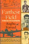 Farthest Field an Indian Story of the Second World War