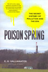 Poison Spring the Secret History of Pollution and the EPA